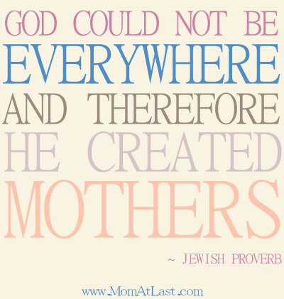 creation of mothers inspirational mom quote mom at last